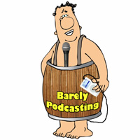 Barely Podcasting
